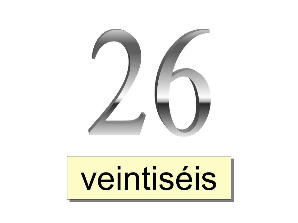 26 veintiséis
