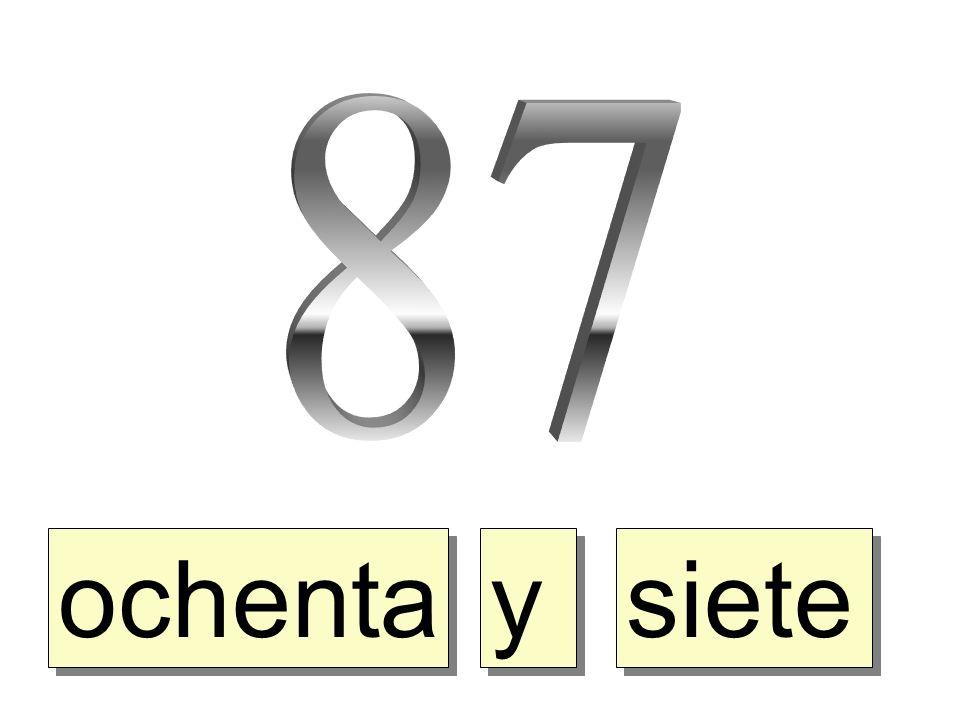87 ochenta y siete
