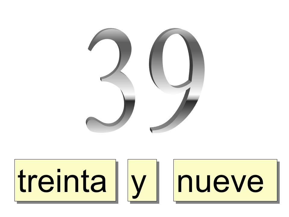 39 treinta y nueve