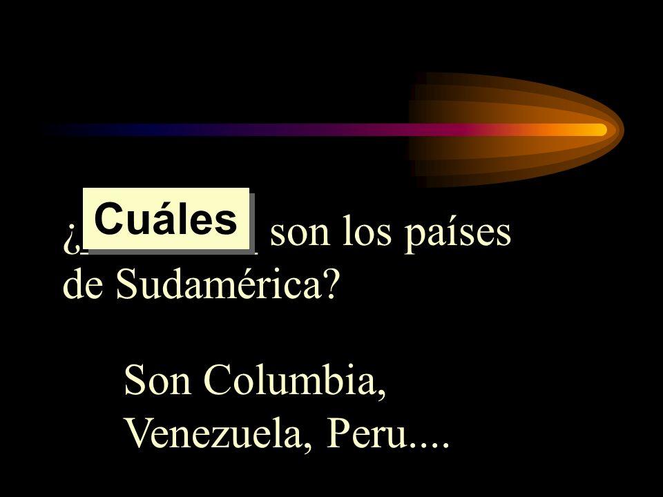 Cuáles ¿________ son los países de Sudamérica Son Columbia, Venezuela, Peru....