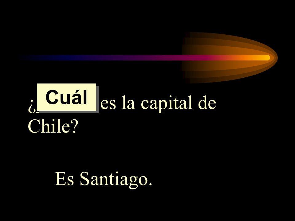 Cuál ¿______ es la capital de Chile Es Santiago.