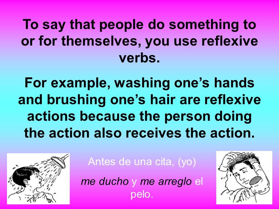me ducho y me arreglo el pelo.