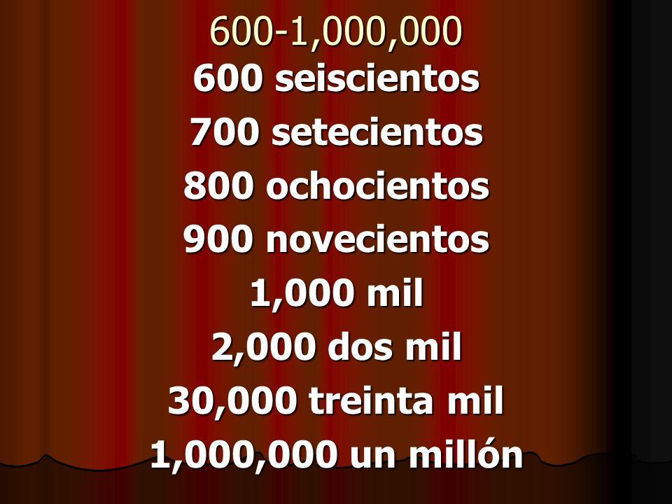 600-1,000,000 600 seiscientos 700 setecientos 800 ochocientos