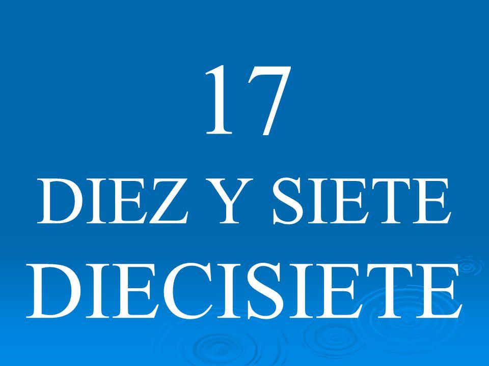 17 DIEZ Y SIETE DIECISIETE