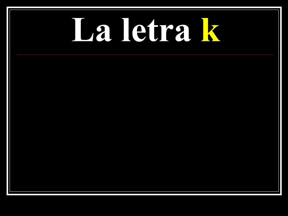 La letra k