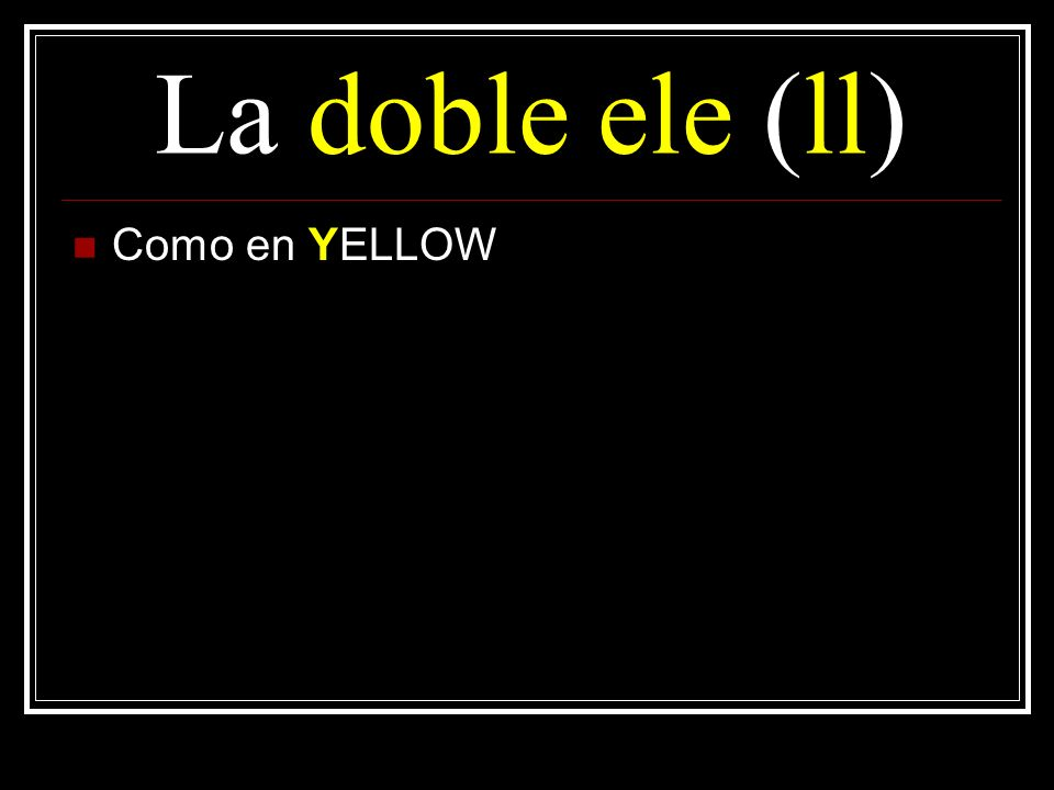 La doble ele (ll) Como en YELLOW