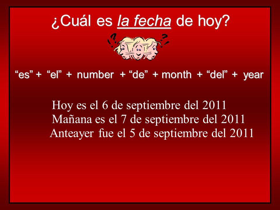 ¿Cuál es la fecha de hoy Hoy es el 6 de septiembre del 2011