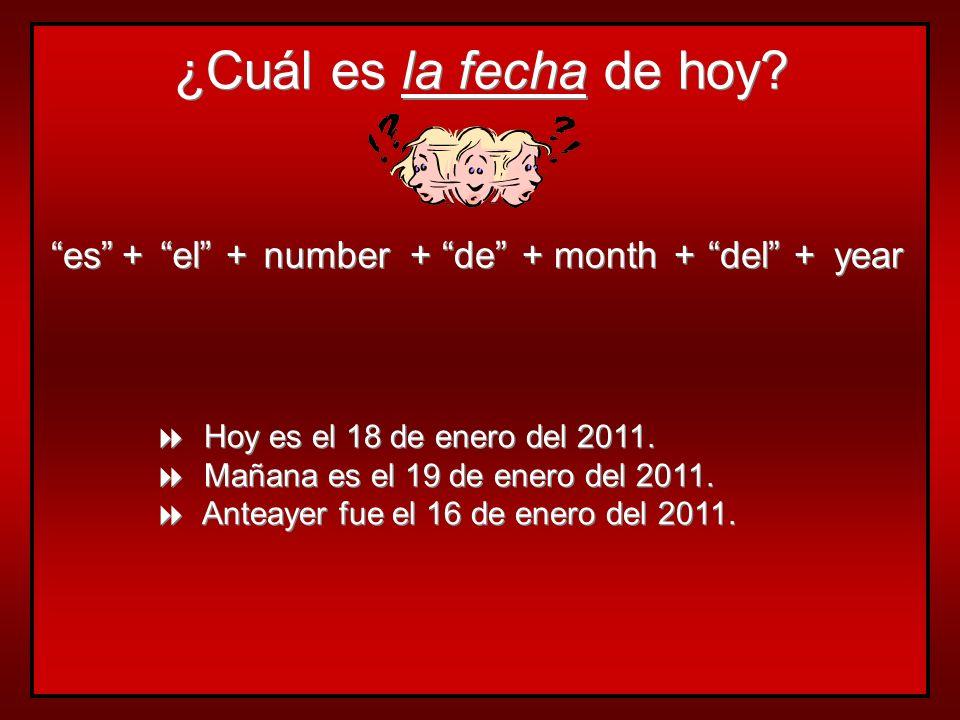 ¿Cuál es la fecha de hoy es + el + number + de + month + del