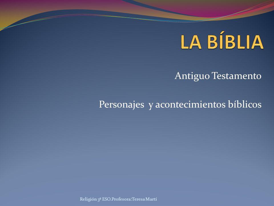 Antiguo Testamento Personajes y acontecimientos bíblicos