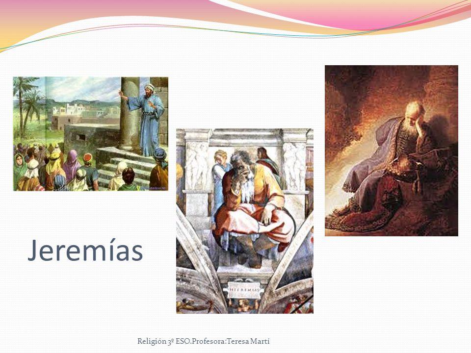 Jeremías Religión 3º ESO.Profesora:Teresa Martí