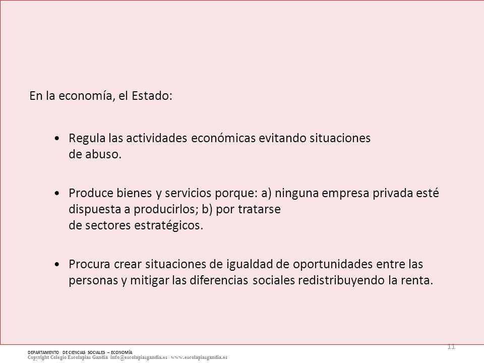 En la economía, el Estado: