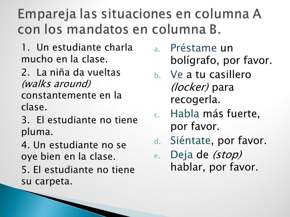 Empareja las situaciones en columna A con los mandatos en columna B.