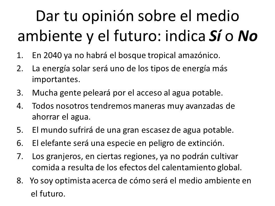 Dar tu opinión sobre el medio ambiente y el futuro: indica Sí o No