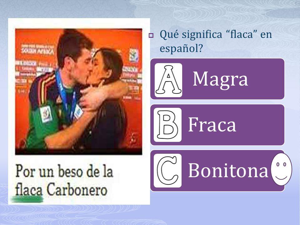 Qué significa flaca en español