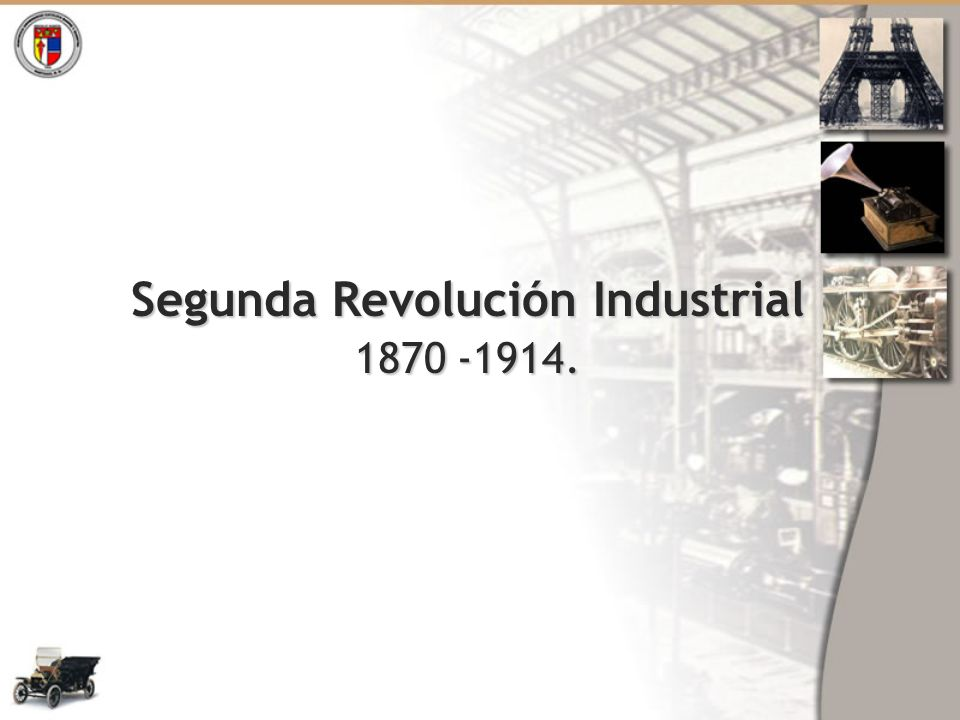 Segunda Revolución Industrial 1870 -1914.