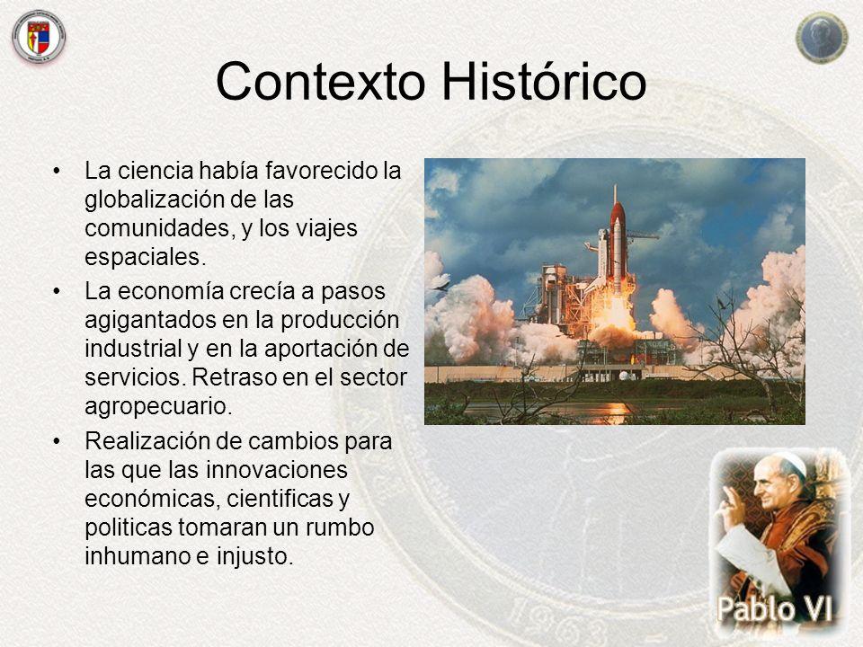 Contexto Histórico La ciencia había favorecido la globalización de las comunidades, y los viajes espaciales.