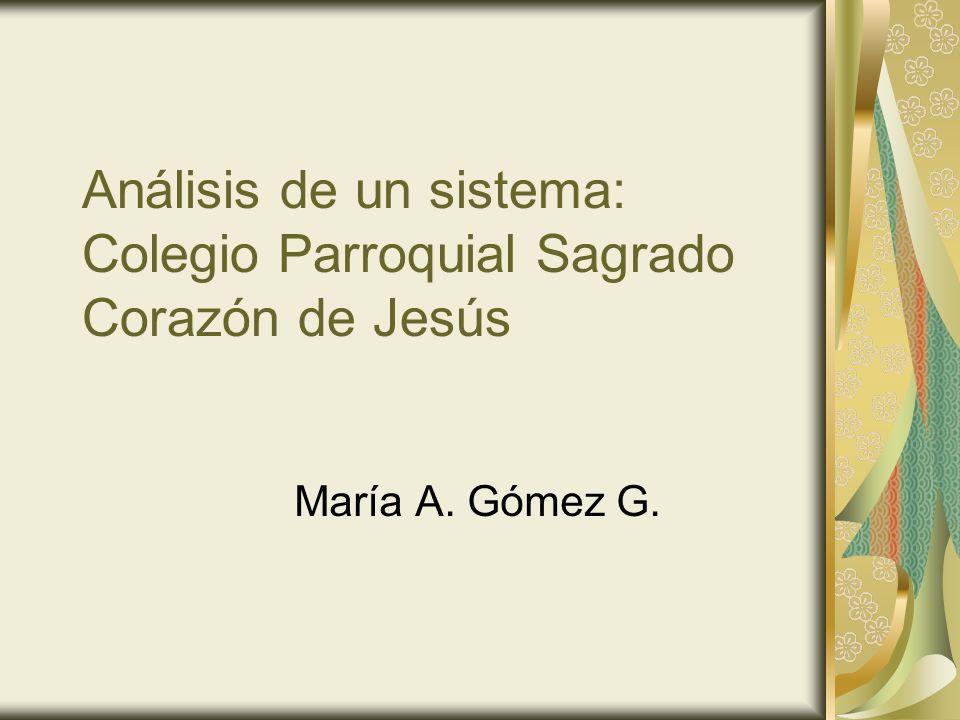 Análisis de un sistema: Colegio Parroquial Sagrado Corazón de Jesús