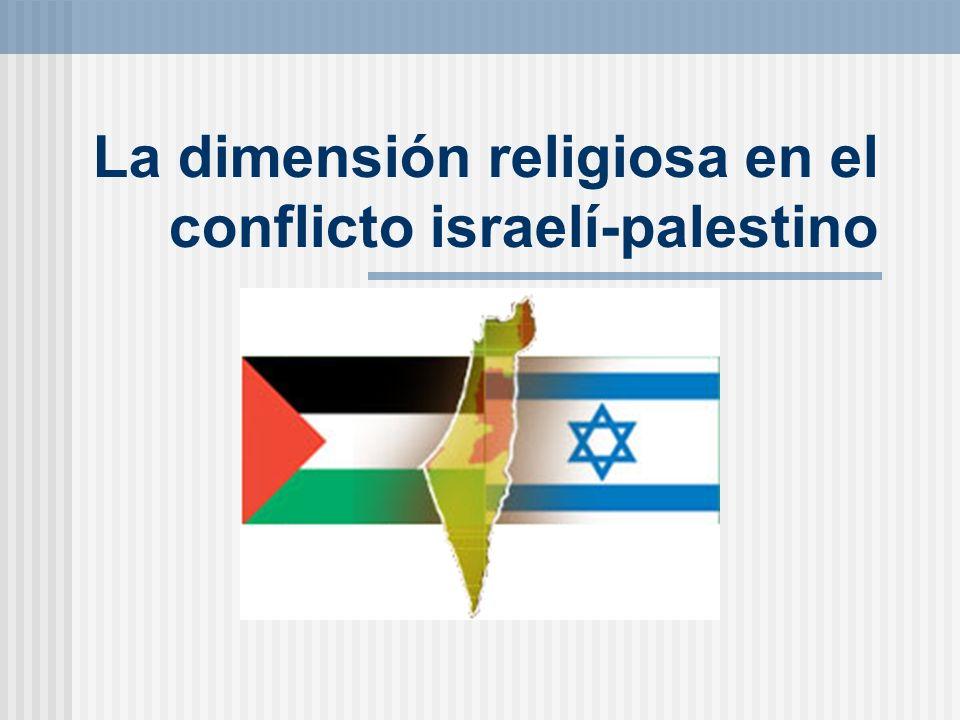 La dimensión religiosa en el conflicto israelí-palestino