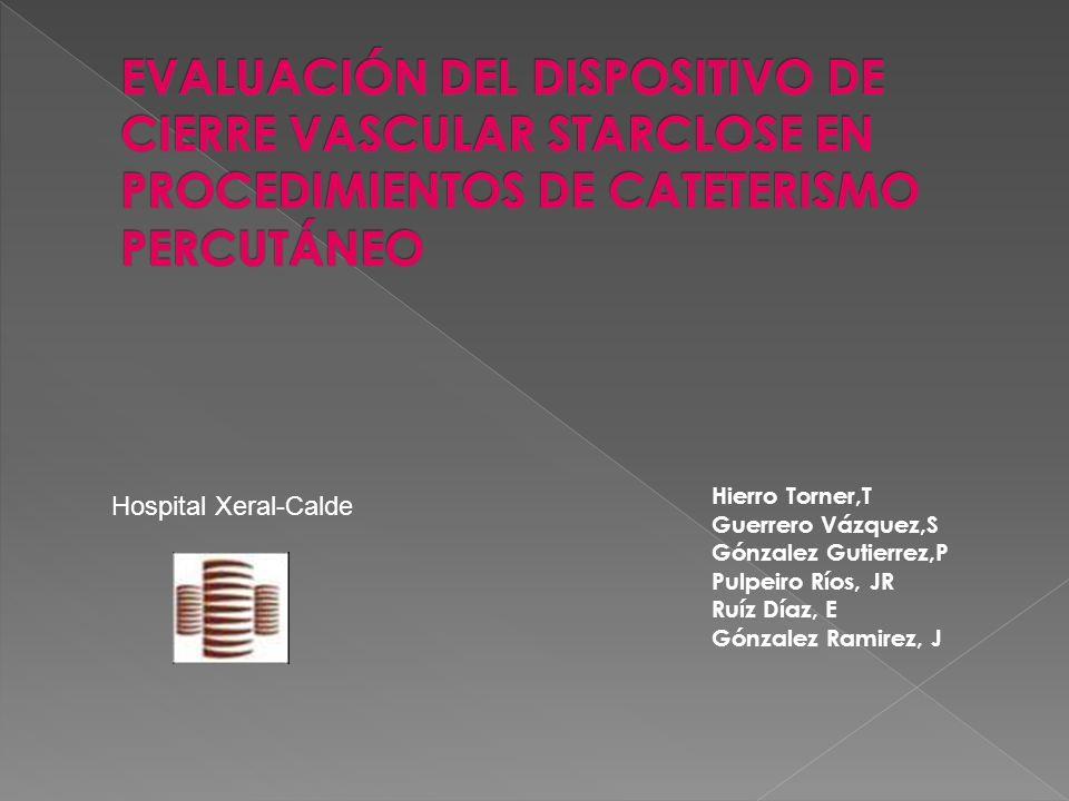 EVALUACIÓN DEL DISPOSITIVO DE CIERRE VASCULAR STARCLOSE EN PROCEDIMIENTOS DE CATETERISMO PERCUTÁNEO