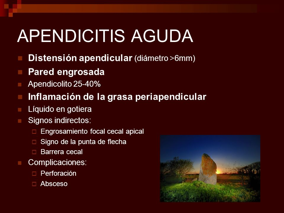APENDICITIS AGUDA Distensión apendicular (diámetro >6mm)