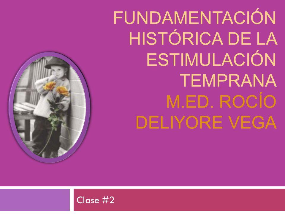Fundamentación histórica de la Estimulación Temprana m. Ed