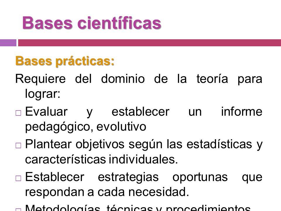 Bases científicas Bases prácticas: