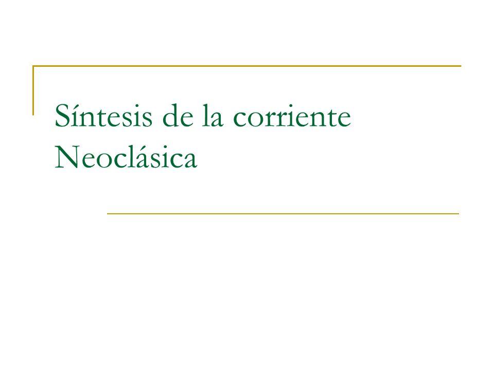 Síntesis de la corriente Neoclásica