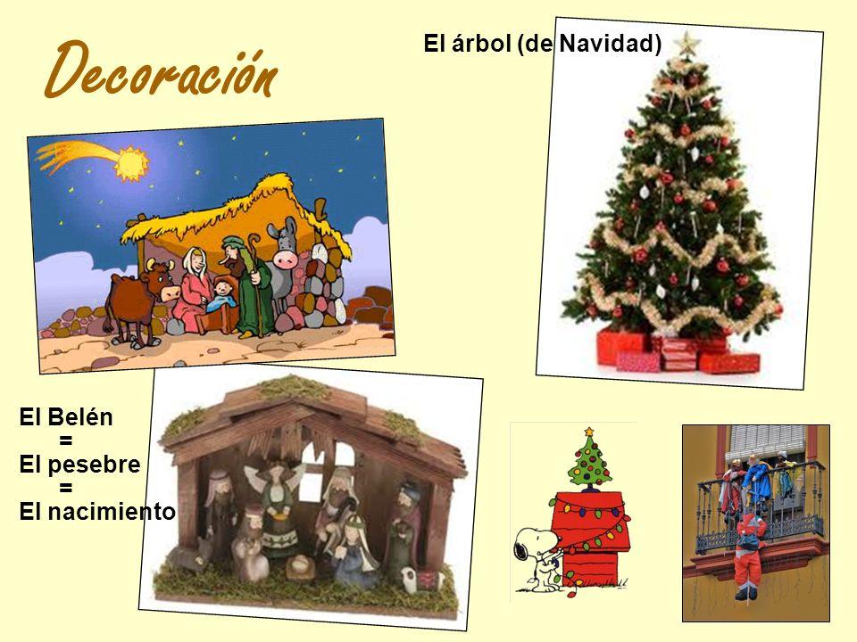 Decoración El árbol (de Navidad) El Belén = El pesebre = El nacimiento