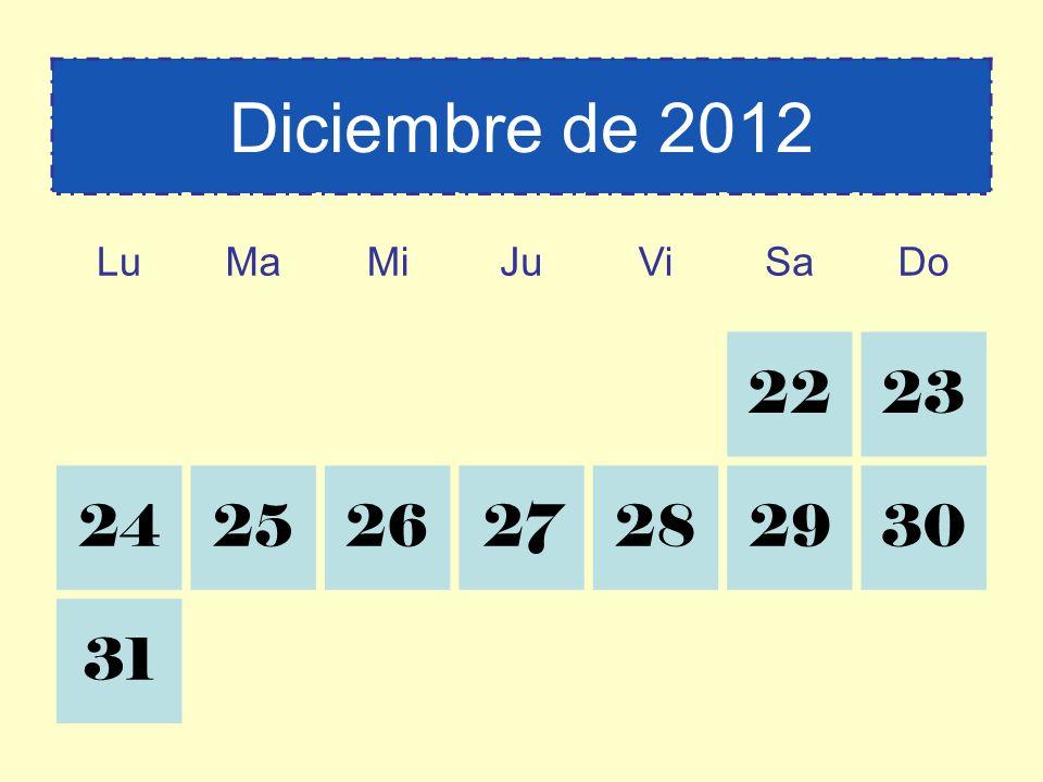 Diciembre de 2012 Lu Ma Mi Ju Vi Sa Do 22 23 24 25 26 27 28 29 30 31