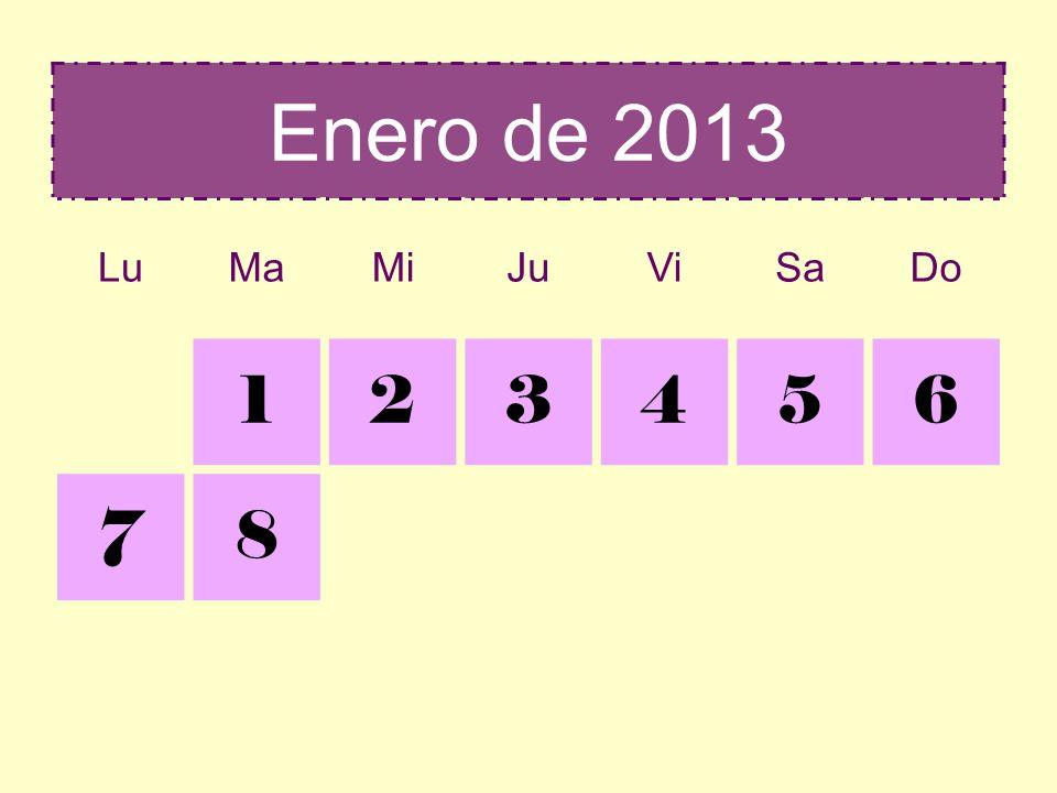 Enero de 2013 Lu Ma Mi Ju Vi Sa Do 1 2 3 4 5 6 7 8