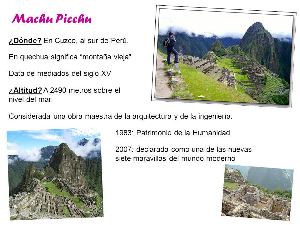 Machu Picchu ¿Dónde En Cuzco, al sur de Perú.