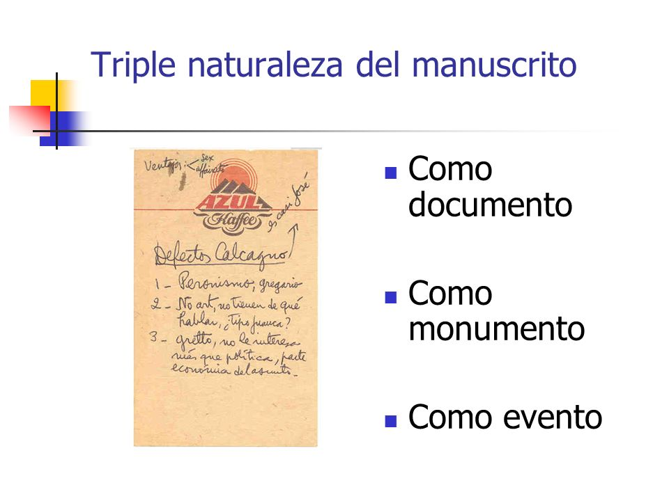 Triple naturaleza del manuscrito
