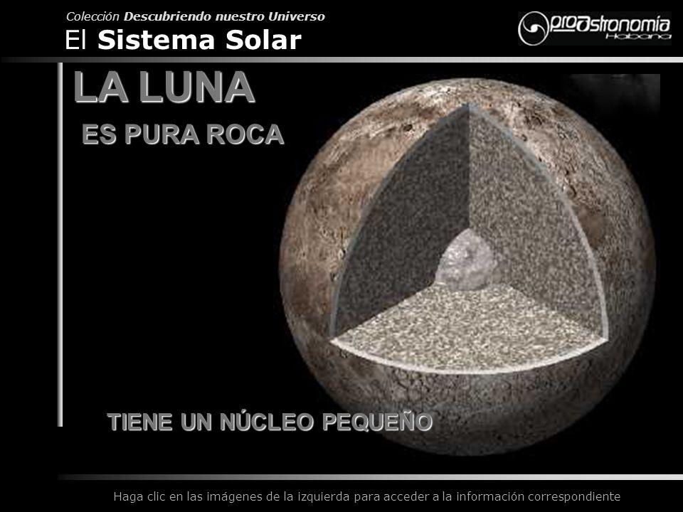 LA LUNA El Sistema Solar ES PURA ROCA TIENE UN NÚCLEO PEQUEÑO