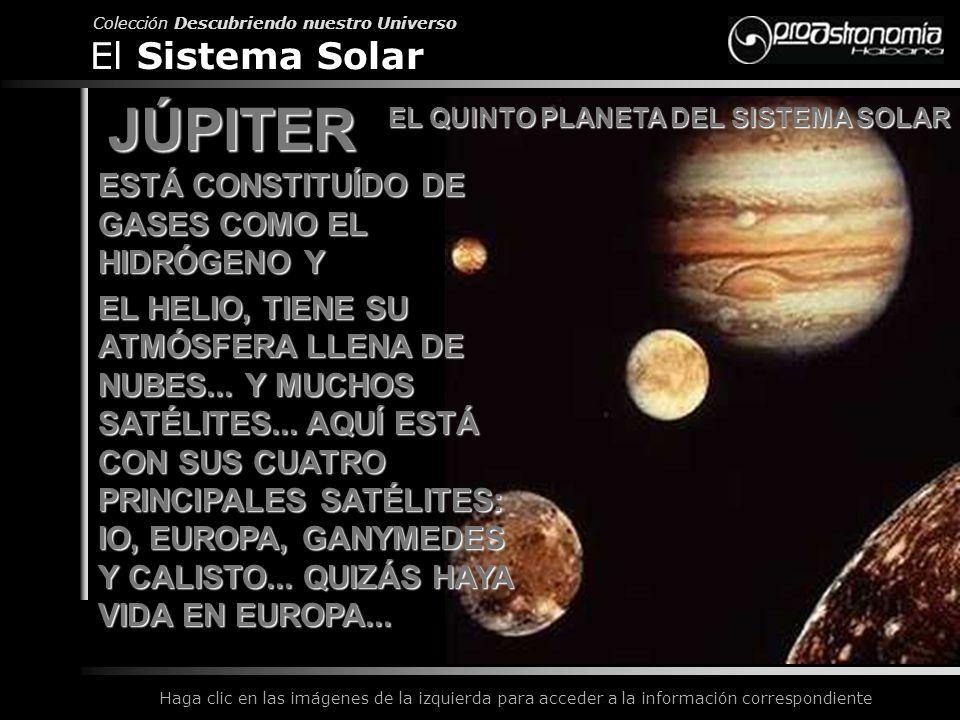 JÚPITER El Sistema Solar ESTÁ CONSTITUÍDO DE GASES COMO EL HIDRÓGENO Y