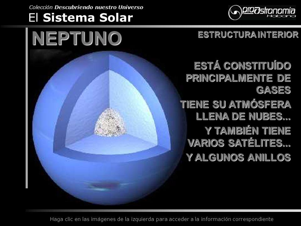 NEPTUNO El Sistema Solar ESTÁ CONSTITUÍDO PRINCIPALMENTE DE GASES