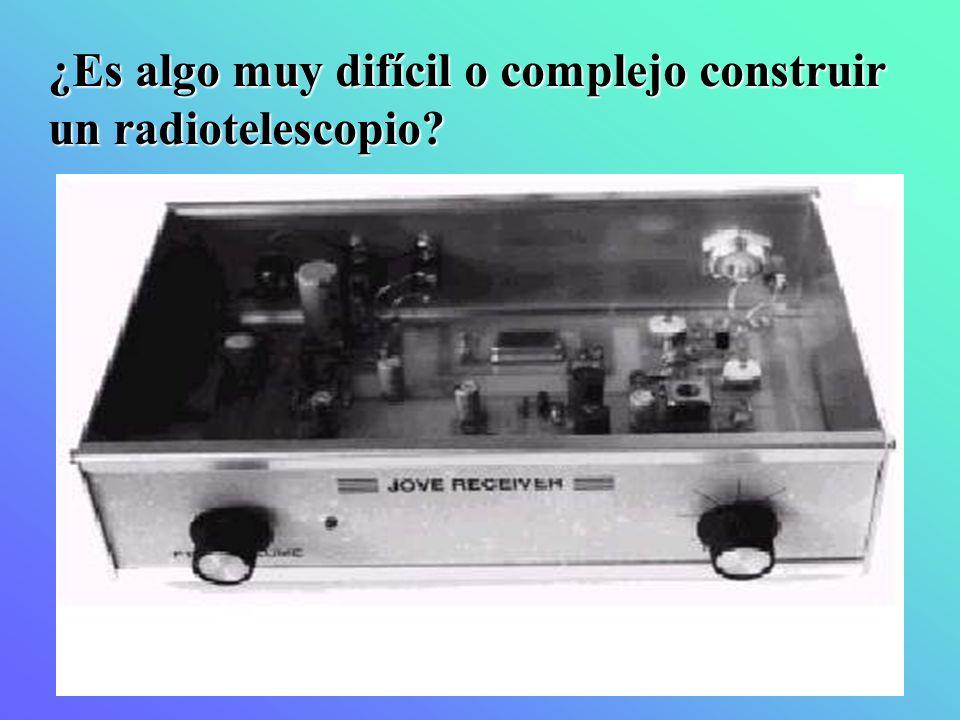 ¿Es algo muy difícil o complejo construir un radiotelescopio