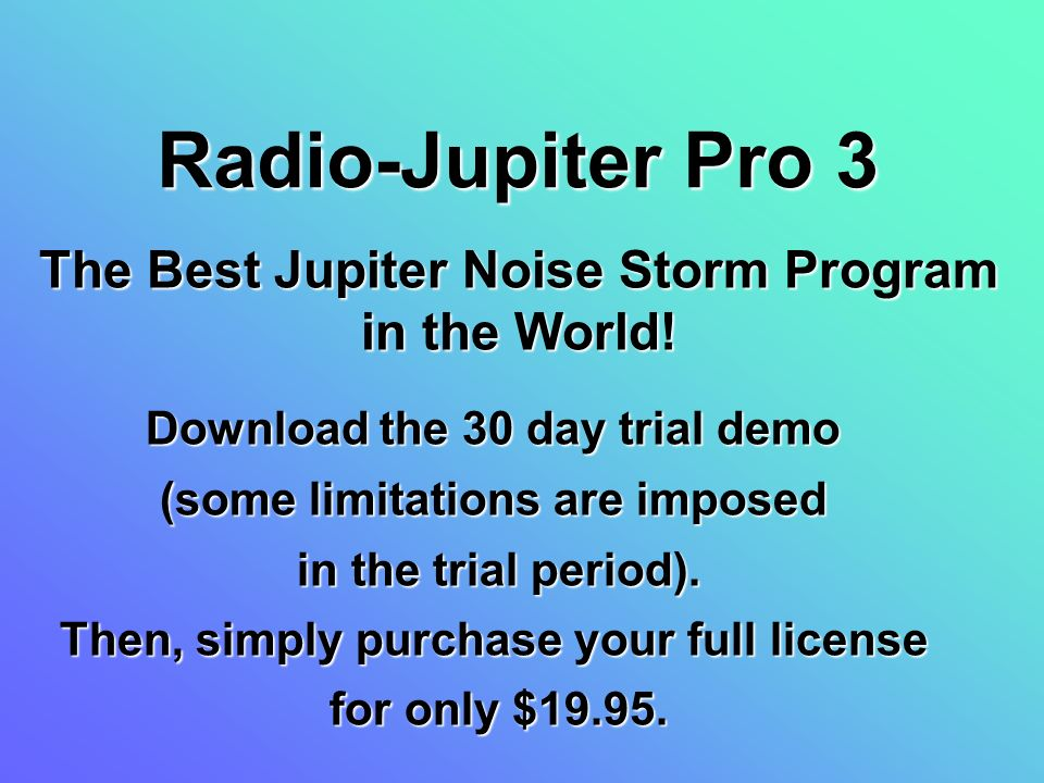Radio-Jupiter Pro 3 The Best Jupiter Noise Storm Program in the World!