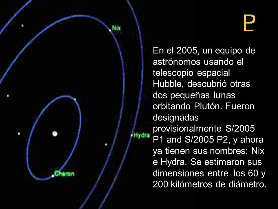 En el 2005, un equipo de astrónomos usando el telescopio espacial Hubble, descubrió otras dos pequeñas lunas orbitando Plutón.