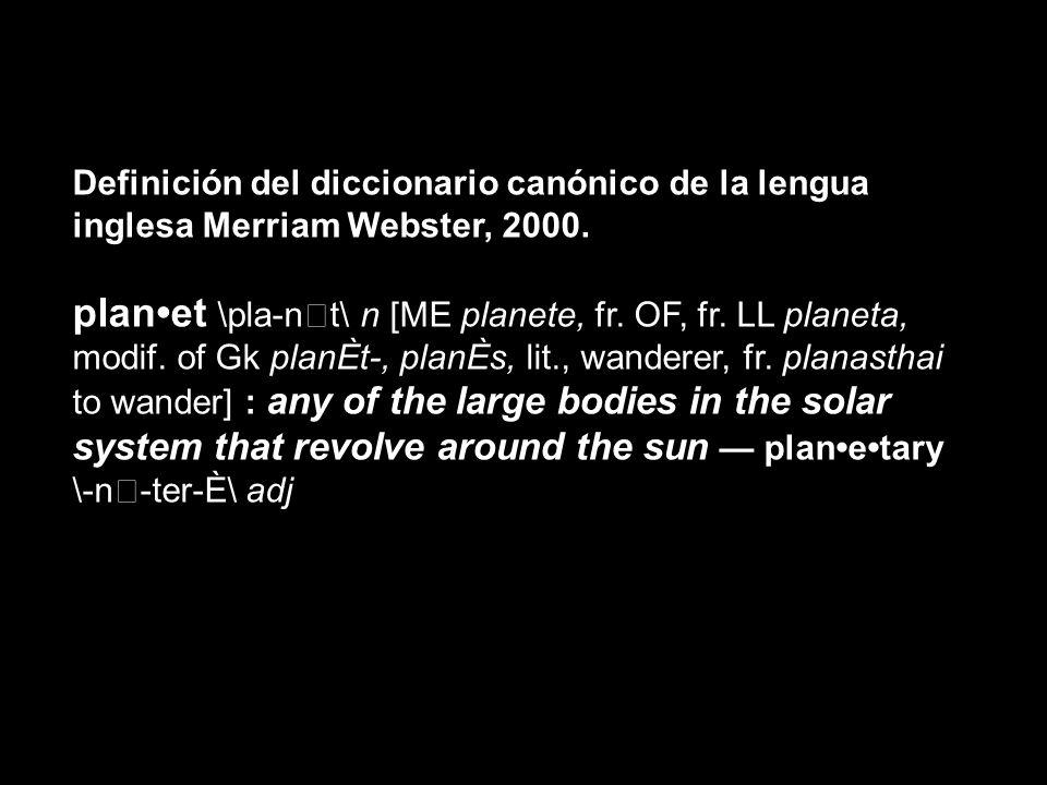 Definición del diccionario canónico de la lengua inglesa Merriam Webster, 2000.