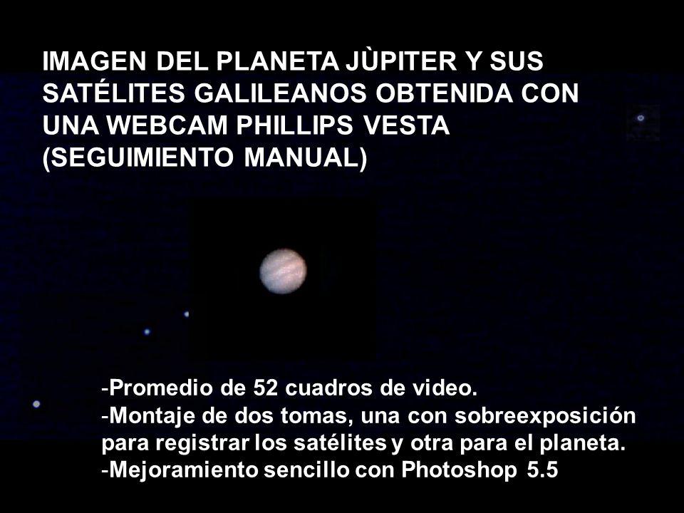 IMAGEN DEL PLANETA JÙPITER Y SUS SATÉLITES GALILEANOS OBTENIDA CON UNA WEBCAM PHILLIPS VESTA