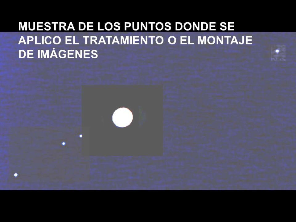 MUESTRA DE LOS PUNTOS DONDE SE APLICO EL TRATAMIENTO O EL MONTAJE DE IMÁGENES