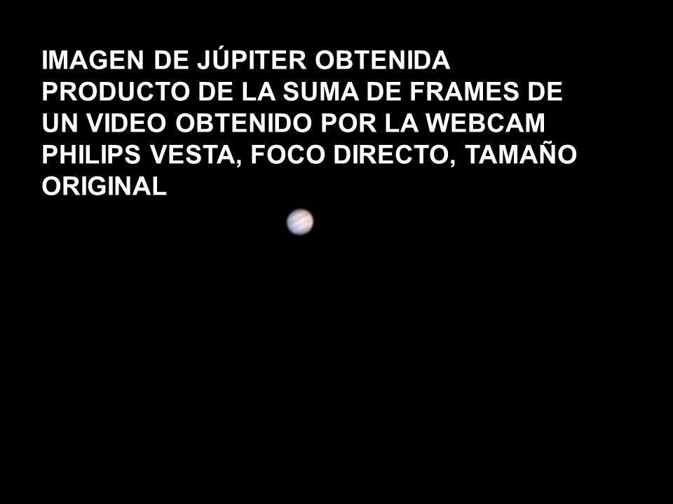 IMAGEN DE JÚPITER OBTENIDA PRODUCTO DE LA SUMA DE FRAMES DE UN VIDEO OBTENIDO POR LA WEBCAM PHILIPS VESTA, FOCO DIRECTO, TAMAÑO ORIGINAL