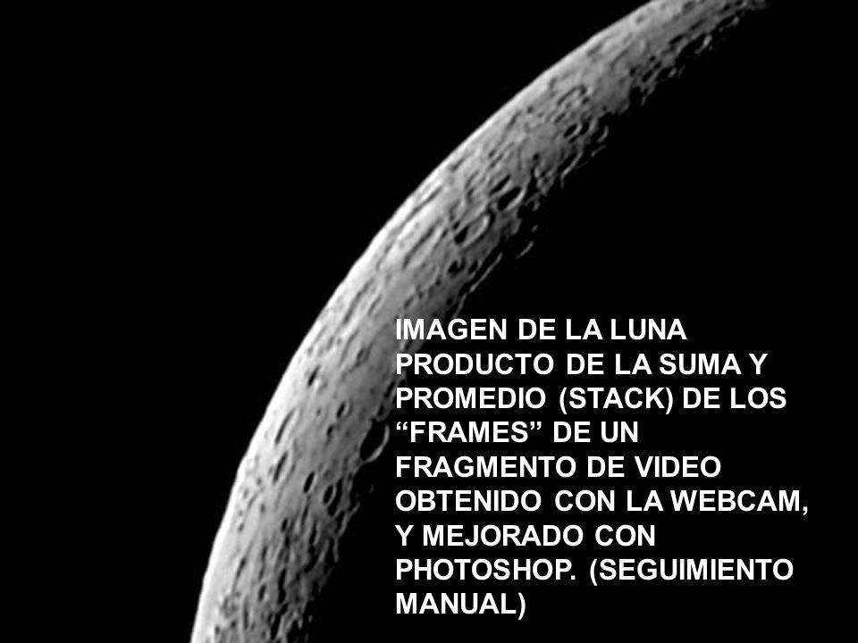 IMAGEN DE LA LUNA PRODUCTO DE LA SUMA Y PROMEDIO (STACK) DE LOS FRAMES DE UN FRAGMENTO DE VIDEO OBTENIDO CON LA WEBCAM, Y MEJORADO CON PHOTOSHOP.