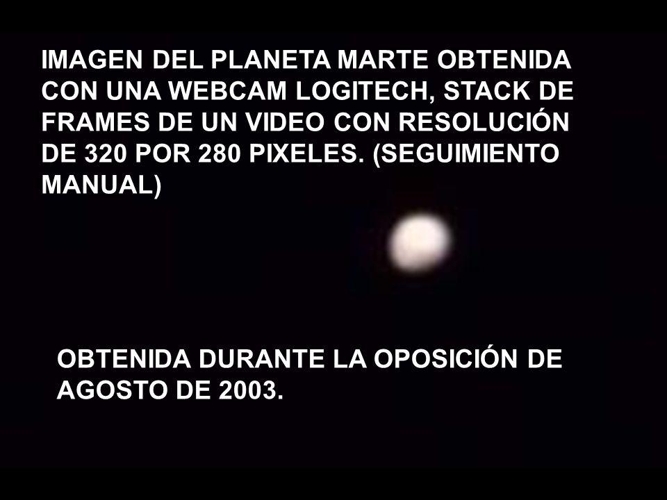 IMAGEN DEL PLANETA MARTE OBTENIDA CON UNA WEBCAM LOGITECH, STACK DE FRAMES DE UN VIDEO CON RESOLUCIÓN DE 320 POR 280 PIXELES. (SEGUIMIENTO MANUAL)