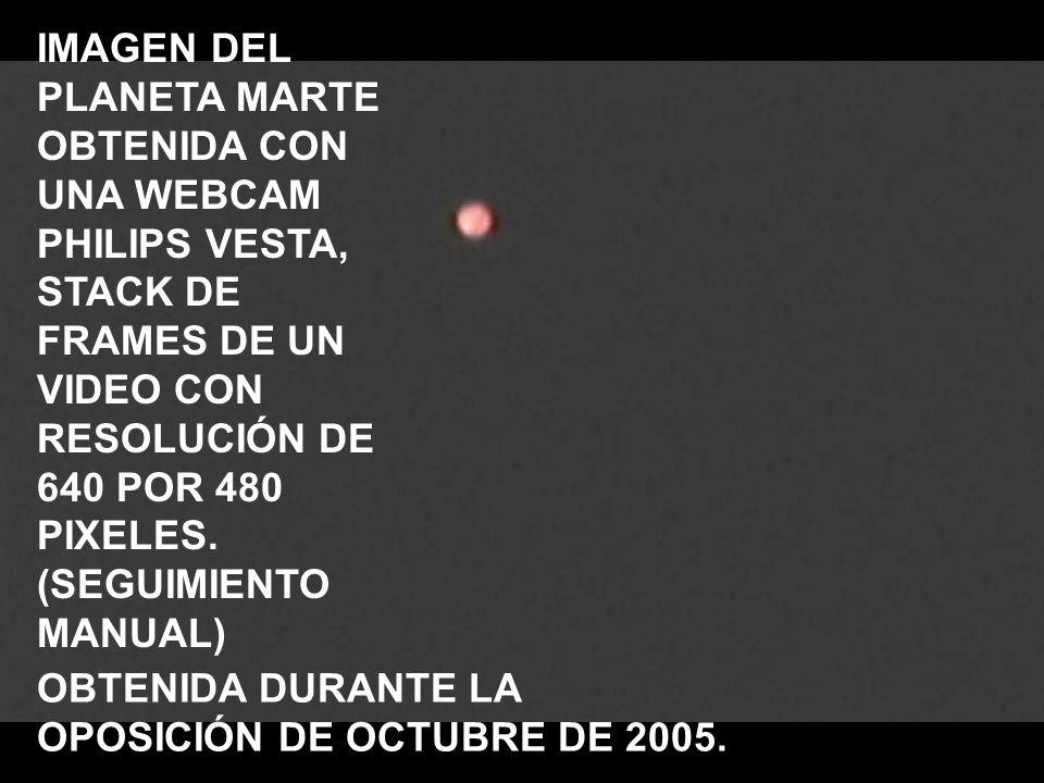 IMAGEN DEL PLANETA MARTE OBTENIDA CON UNA WEBCAM PHILIPS VESTA, STACK DE FRAMES DE UN VIDEO CON RESOLUCIÓN DE 640 POR 480 PIXELES. (SEGUIMIENTO MANUAL)