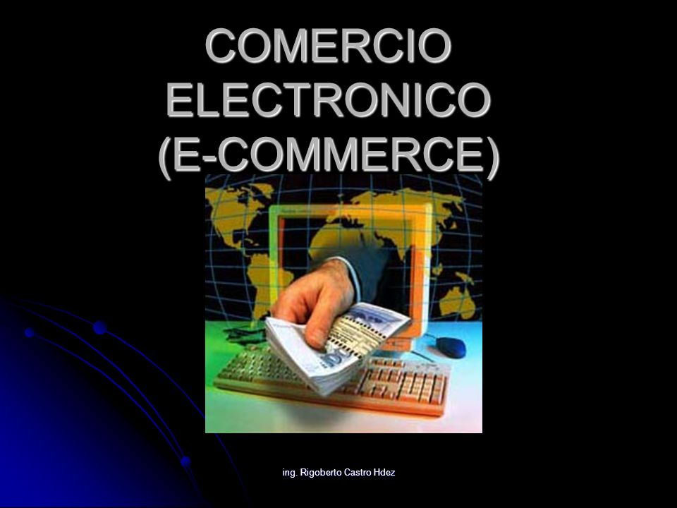 COMERCIO ELECTRONICO (E-COMMERCE)
