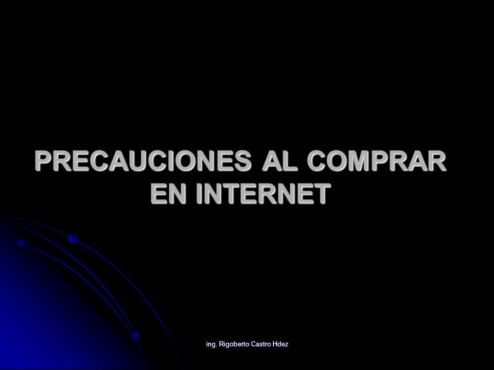 PRECAUCIONES AL COMPRAR EN INTERNET