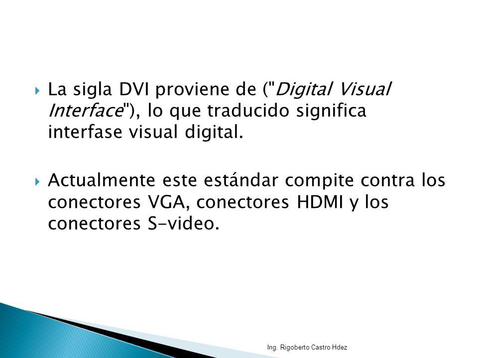 La sigla DVI proviene de ( Digital Visual Interface ), lo que traducido significa interfase visual digital.