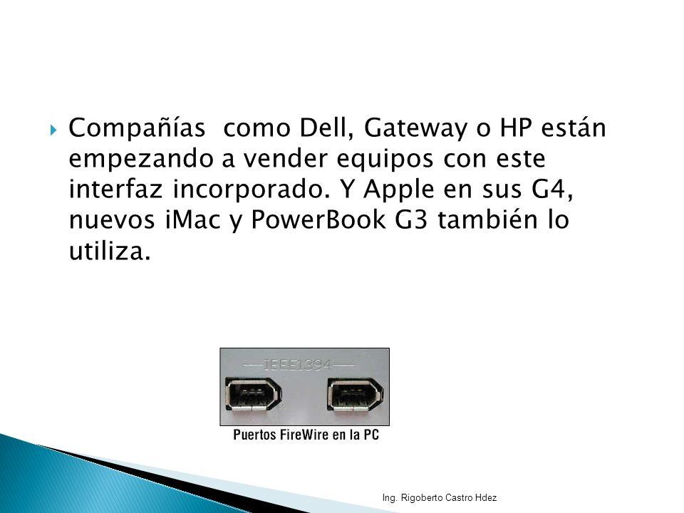 Compañías como Dell, Gateway o HP están empezando a vender equipos con este interfaz incorporado. Y Apple en sus G4, nuevos iMac y PowerBook G3 también lo utiliza.
