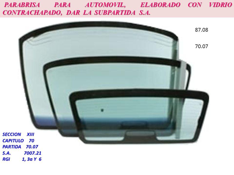 PARABRISA PARA AUTOMOVIL, ELABORADO CON VIDRIO CONTRACHAPADO, DAR LA SUBPARTIDA S.A.